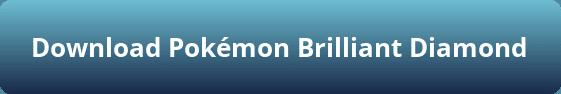 Pokémon Brilliant Diamond free download